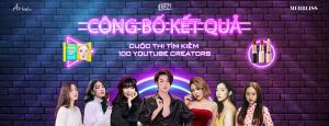 CONG-BO-KET-QUA-CUOC-THI-TIM-KIEM-100-YOUTUBER-CREATORS-TAI-NANG-LAN-4-1