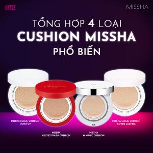 Tổng hợp 4 loại Cushion Missha phổ biến