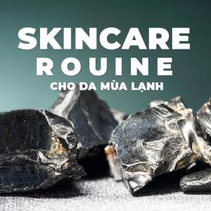 Chu Trình Skincare Routine Cho Da Mùa Lạnh
