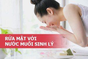 Da sau mụn nên chăm sóc như thế nào là dùng nước muối sinh lý vệ sinh da